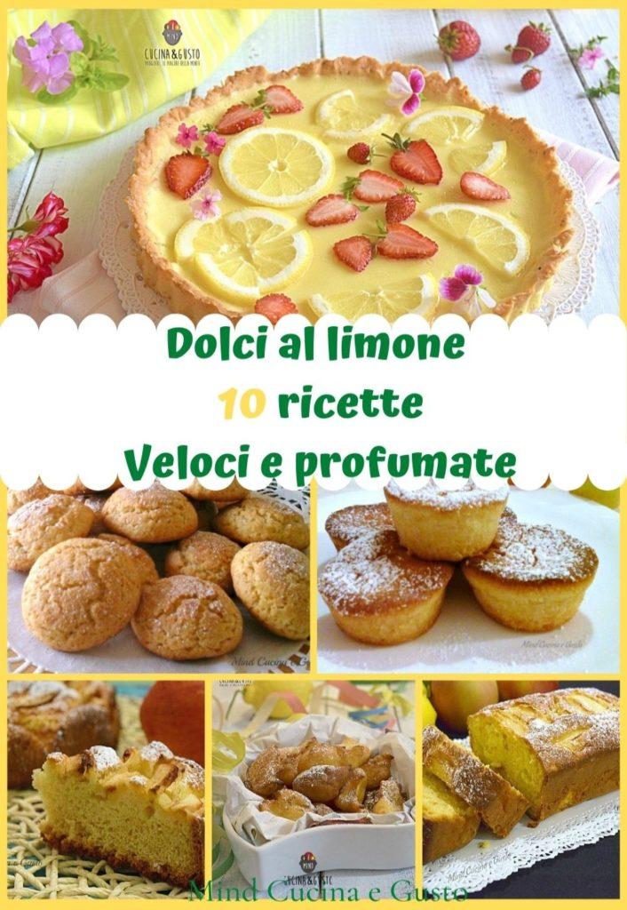 Dolci al limone 10 ricette veloci profumate e imperdibili